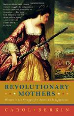 """Revolutionary Mothers: Women in the Struggle for America's Independence"" by Carol Berkin"